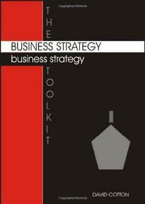 The Business Strategy Toolkit, Paperback,  by David Cotton