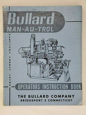 Bullard Man-Au-Trol Vertical Turret Lathe Operators Manual -OEM