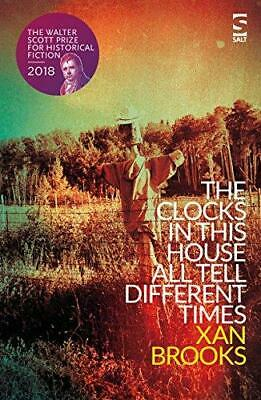 The Clocks in This House All Tell Different Times, Paperback,  by Xan Brooks
