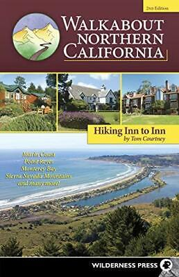 Walkabout Northern California: Hiking Inn to Inn, Paperback,  by Tom Courtney