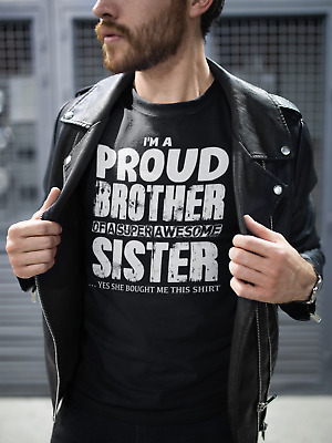 Gift For Brother From Sister Brother Birthday Gift T-Shirt Proud Brother Shirt