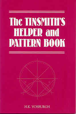 The Tinsmith's Helper & Pattern Book with Useful Rules & Tables