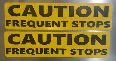 2 - CAUTION FREQUENT STOPS  Magnetic signs REFLECTIVE YELLOW
