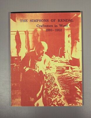 The Simpsons of Kendal : craftsmen in wood 1885-1952 Arthur Simpson Voysey