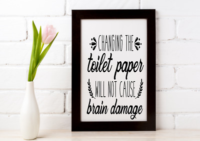 CHANGING THE TOILET PAPER PRINT PICTURE FUNNY TOILET BATHROOM QUOTE unframed A4