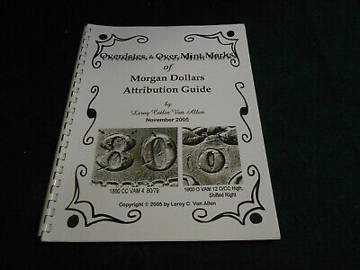 OVERDATES & OVER MINT MARKS Of MORGAN Silver DOLLARS ATTRIBUTION GUIDE BOOK