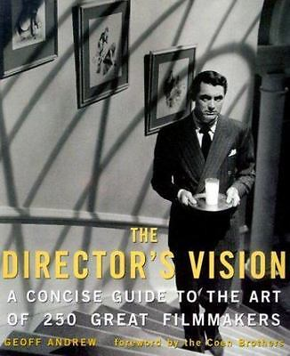 The Director's Vision : A Concise Guide to the Art of 250 Great Filmmakers by...