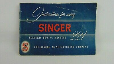 1955 Singer 221 Electric Sewing Machine Instruction Manual 221 Featherweight