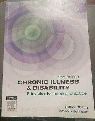 Chronic Illness and Disability: Principles for Nursing Practice by Esther Chang