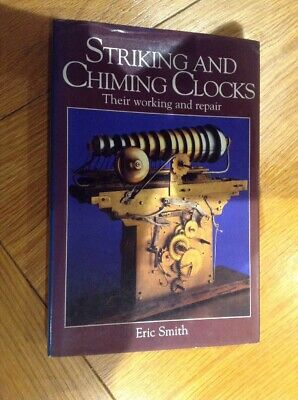 Striking & Chiming Clocks Their Working & Repair 192 Page BookBy Eric Smith