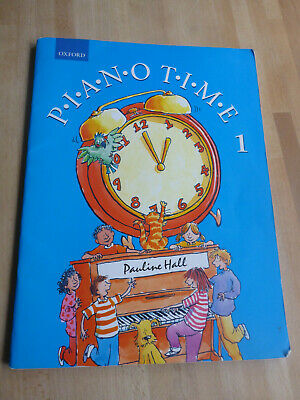 Piano Time 1 by Pauline Hall , tutor book for beginners!!!
