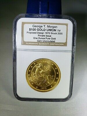 2005 1 oz Gold George T. Morgan $100 Union Private Issue NGC Gem Uncirculated