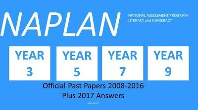 NAPLAN Past Test Papers. Choose either Year 3, 5, 7 or 9 2008 to 2016 w answers