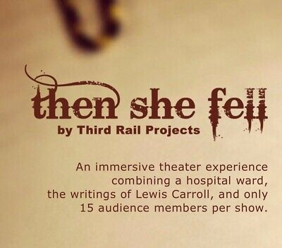 """""""The She Fell"""" Bessie Award-Winning Then She Fell by Third Rail Projects 2 tix"""