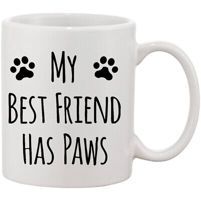 My Best Friend Has Paws Dog Lover Funny White Coffee Mug 11 Oz Christmas Gift