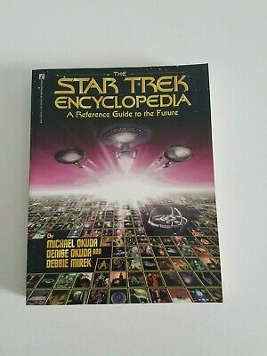 Star Trek Encyclopedia A Reference Guide to the Future by Okuda, Okuda & Mirek