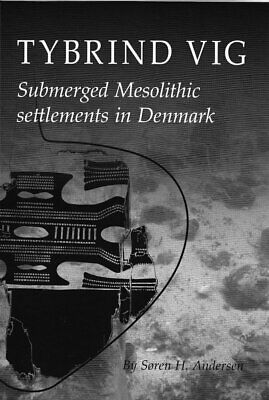 Tybrind Vig: Submerged Mesolithic Settlements In Denmark (Jutland Society