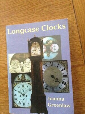 Longcase Clocks Small Book By Joanna Greenlaw.