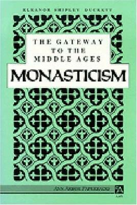 Gateway to the Middle Ages : Monasticism by Duckett, Eleanor S.