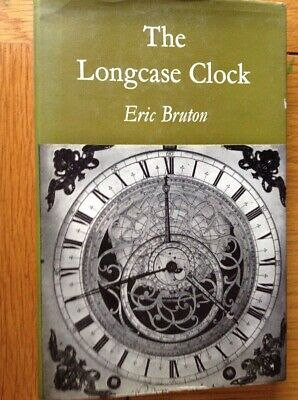 The Longcase Clock 146 Page Hardback Book By Eric Bruton