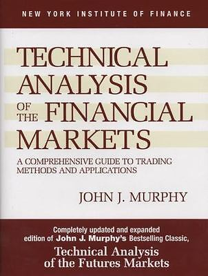 Technical Analysis of the Financial Markets: A Comprehensive Guide (0735200661)