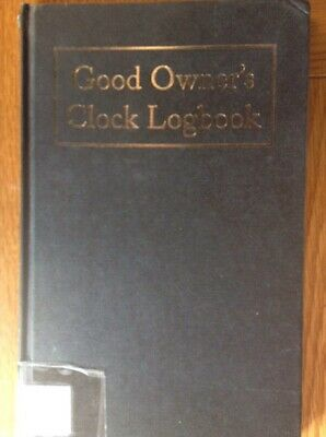This Is The LOGBOOK That Goes With The Good Owner's Clock Guide VGC