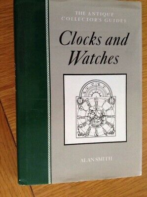 The Antique Collectors Guide To Clocks & Watches 222 Page Hardback Book