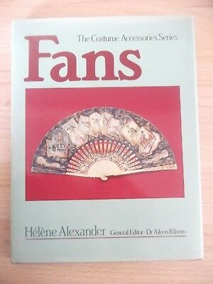 Fans: The Costume Accessories Series. Helene Alexander 1984.1St Ed.