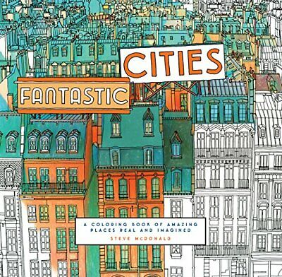 Fantastic Cities: A Coloring Book of Amazing Places Real and Imagined Free Ship