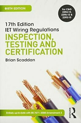 17th Edition IET Wiring Regulations: Inspection, Testing and Certification (17th