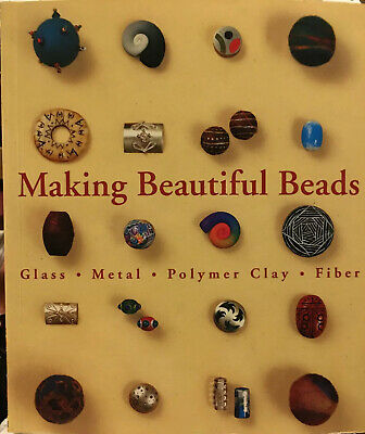 Making Beautiful Beads Glass Metal Polymer Clay Fiber Book