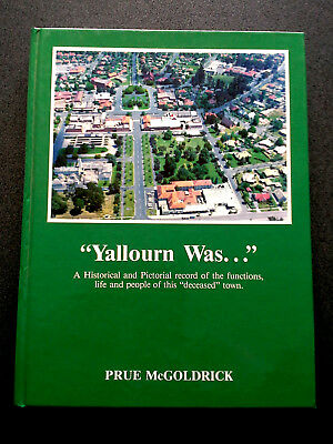 YALLOURN WAS BOOK HB SIGNED COPY  1st ed 1984 GIPPSLAND VICTORIA POWER STATION
