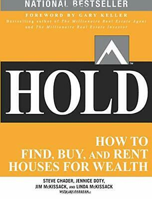 HOLD: How to Find  Buy  and Rent Houses for Wealth: How to Fi New Paperback Book