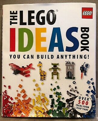 The LEGO Ideas Book: You Can Build Anything! by Daniel Lipkowitz