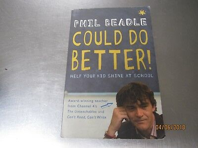 Phil Beadle - Could Do Better!: Help Your Kid Shine At School (Paperback)