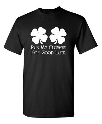 RUB FOR LUCK Belly TUMMY Good Luck St Patrick/'s Day Pat/'s Men/'s Tee Shirt 766