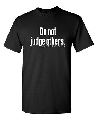 Don't Judge Others  MRT Funny T-shirts