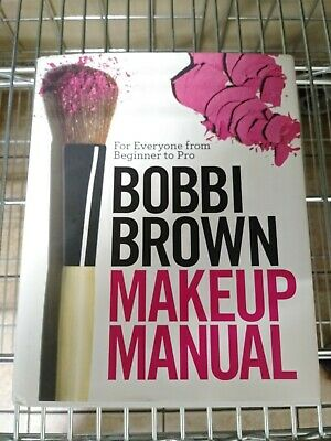 Signed ~ Bobbi Brown Makeup Manual: For Everyone from Beginner to Pro