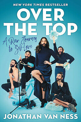 💥 OVER THE TOP by JONATHAN VAN NESS 💥 HARDCOVER QUEER EYE 9780062906373