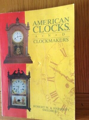 American Clocks & Clockmakers,179 Page Hardback Book
