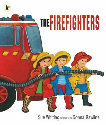 The Firefighters By Sue Whiting Brand New Softcover