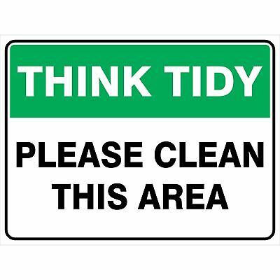 Miscellaneous Signs -  THINK TIDY - PLEASE CLEAN THIS AREA