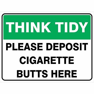 Miscellaneous Signs -  THINK TIDY - PLEASE DEPOSIT CIGARETTE BUTTS HERE