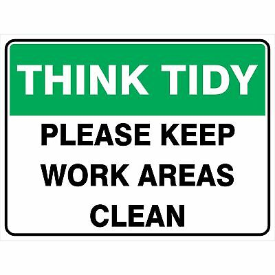 Miscellaneous Signs -  THINK TIDY - PLEASE KEEP WORK AREAS CLEAN