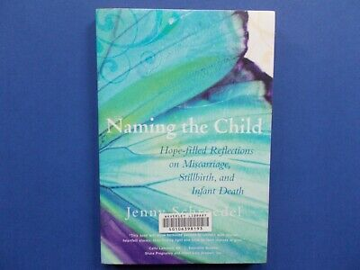 Naming The Child - Hope-Filled Reflections Miscarriage, Stillbirth - Schroedel