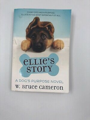 A Dog's Purpose Puppy Tales: Ellie's Story : A Dog's Purpose Novel by W....