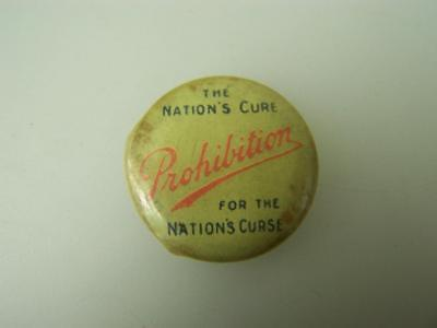 "Pin back badge vintage 1910's ""Prohibition - the Nations cure......""        1000"