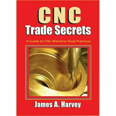Industrial Press 9780831135027 CNC Trade Secrets Guide