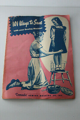 DOMESTIC Sewing Machine Co ~101 Ways to Save ~Sewing Booklet Instructions Ideas