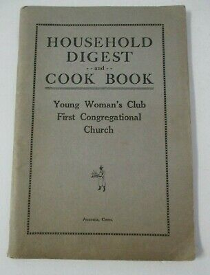 HOUSEHOLD DIGEST & COOK BOOK First Congregational Church, Ansonia, CT, Ca 1920